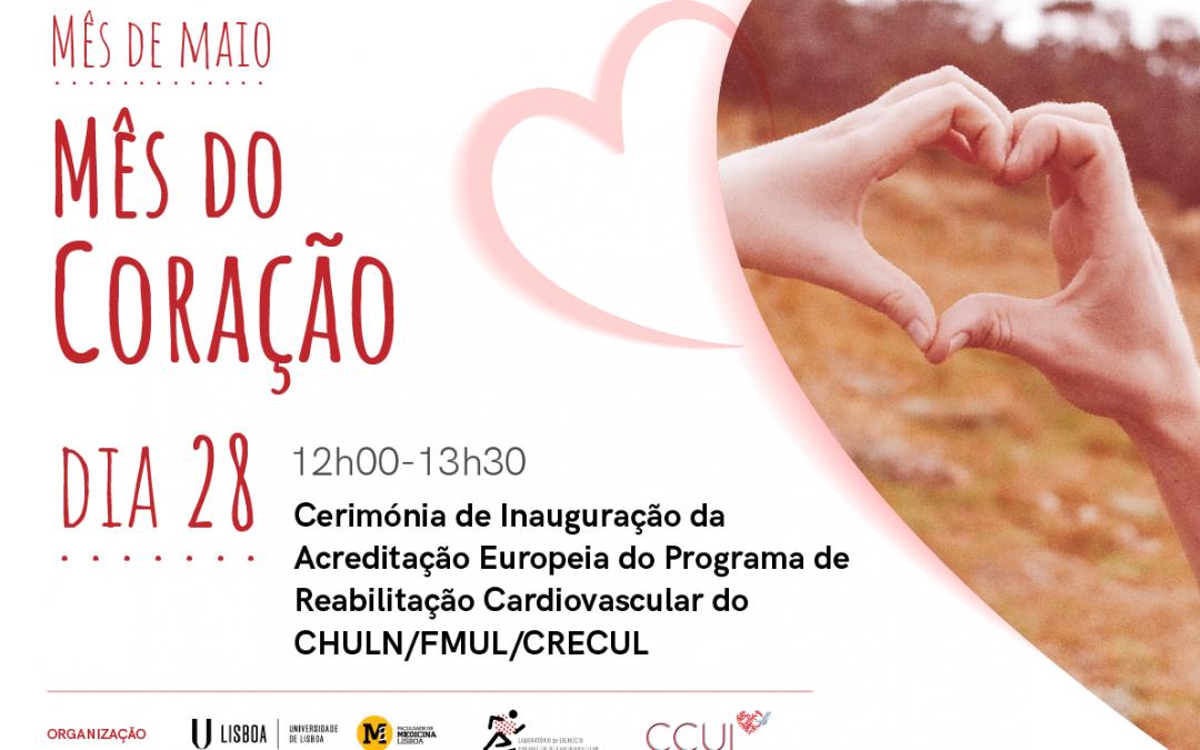 Maio, mês do Coração: Cerimónia de Inauguração da Acreditação Europeia do Programa de Reabilitação Cardiovascular do CHULN/FMUL/CRECUL